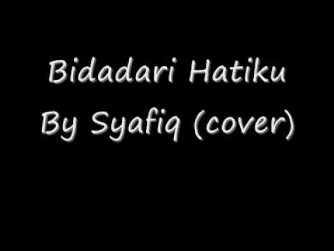 Bidadari Hatiku By Syafiq(cover)