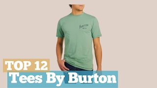 Top 12 Tees By Burton // Graphic T-Shirts Best Sellers
