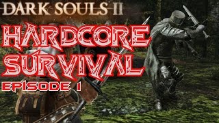 Dark Souls 2 - HARDCORE SURVIVAL! (Part 1) - The Forest!