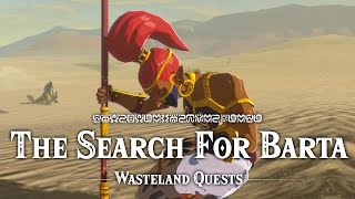 The Search For Barta -Wasteland Quests - The Legend of Zelda: Breath of the Wild