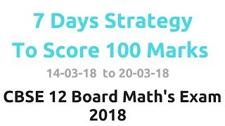 7 Days to Score 100 Marks | CBSE 12 Board Math's Exam 2018