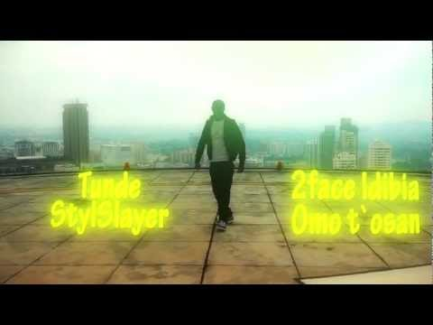 2FACE OMO T'OSAN (OFFICIAL DANCE VIDEO) BY STYLSLAYER