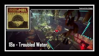 Portal Stories: Mel - Soundtrack | 18a - Troubled Water