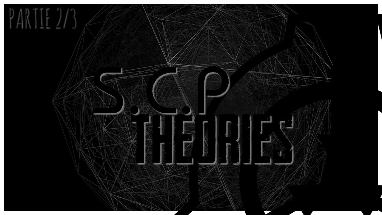Scp Theories Partie 23 Youtube
