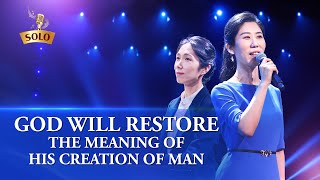 "2020 Gospel Song | ""God Will Restore the Meaning of His Creation of Man"""