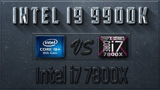 intel i9 9900K vs i7 7800X Benchmarks  Test Review  Comparison  Gaming  10 Tests