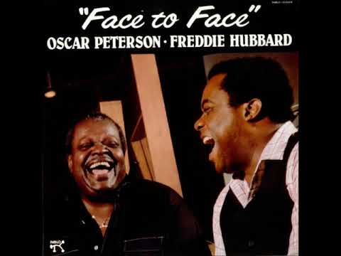 Oscar Peterson & Freddie Hubbard  - Face To Face ( Full Album )