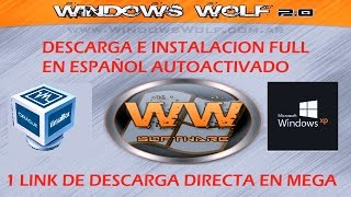 Descargar e Instalar Windows XP Wolf 2015 [MEGA]