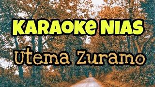 Download Mp3 Karaoke Nias-utema Zuramo Nakhi    Karaoke Utema Zuramo Nakhi