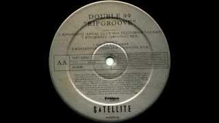Double 99 - Ripgroove (Original Mix) [Sattellite Records 1997]