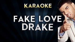 DRAKE - Fake Love | Official Karaoke Instrumental Lyrics Cover Sing Along
