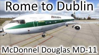 FSX | Rome (LIRF) to Dublin (EIDW) | MD-11