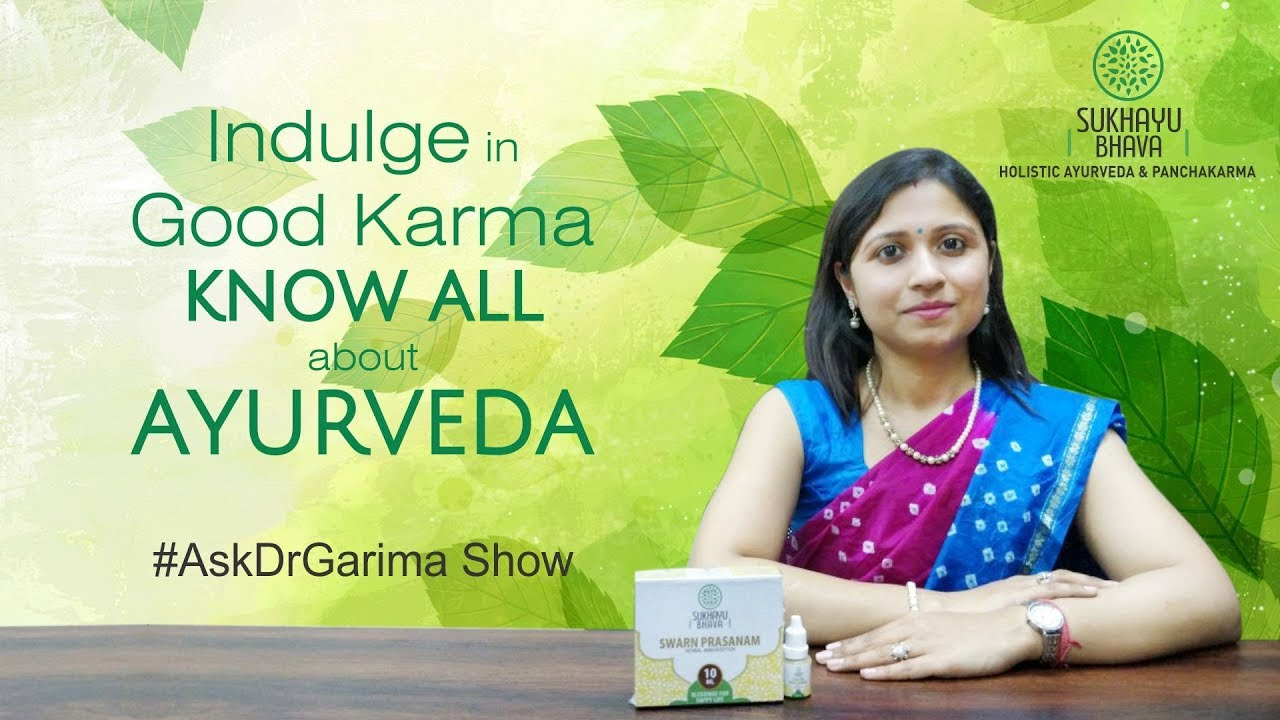 Indulge In Good Karma Know All About Ayurveda and It's Essence | #AskDrGarima Show