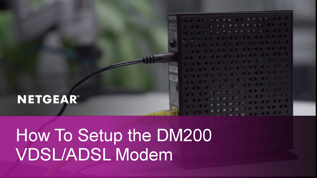 How to Install a NETGEAR DM200 High Speed VDSL/ADSL Modem