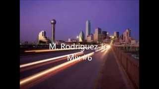 M. Rodriguez Jr.  Mix #6