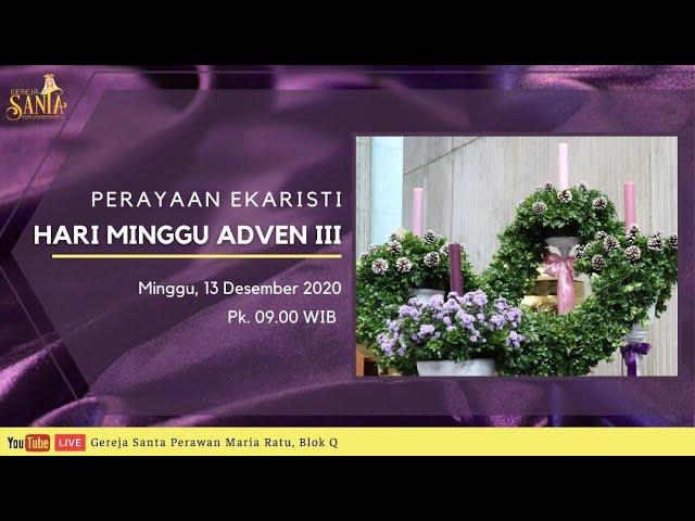 Live Misa Minggu Adven Iii 13 Desember 2020 Gereja Santa Perawan Maria Ratu Blok Q Kaj Youtube