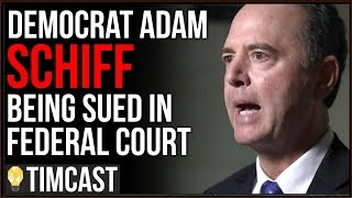 Democrat Adam Schiff SUED In Federal Court, Accused Of Abuse Of Power In Impeachment Process - Tim P
