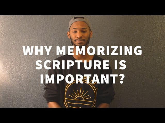 Why Memorizing Scripture Is Important?