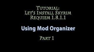 Tutorial: Hoe installeer Skyrim Requiem 1.8.1.1 met Mod - Organizer- DEEL 1