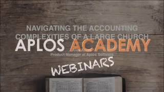 Aplos Webinars - Navigating the Accounting Complexities of a Larger Church
