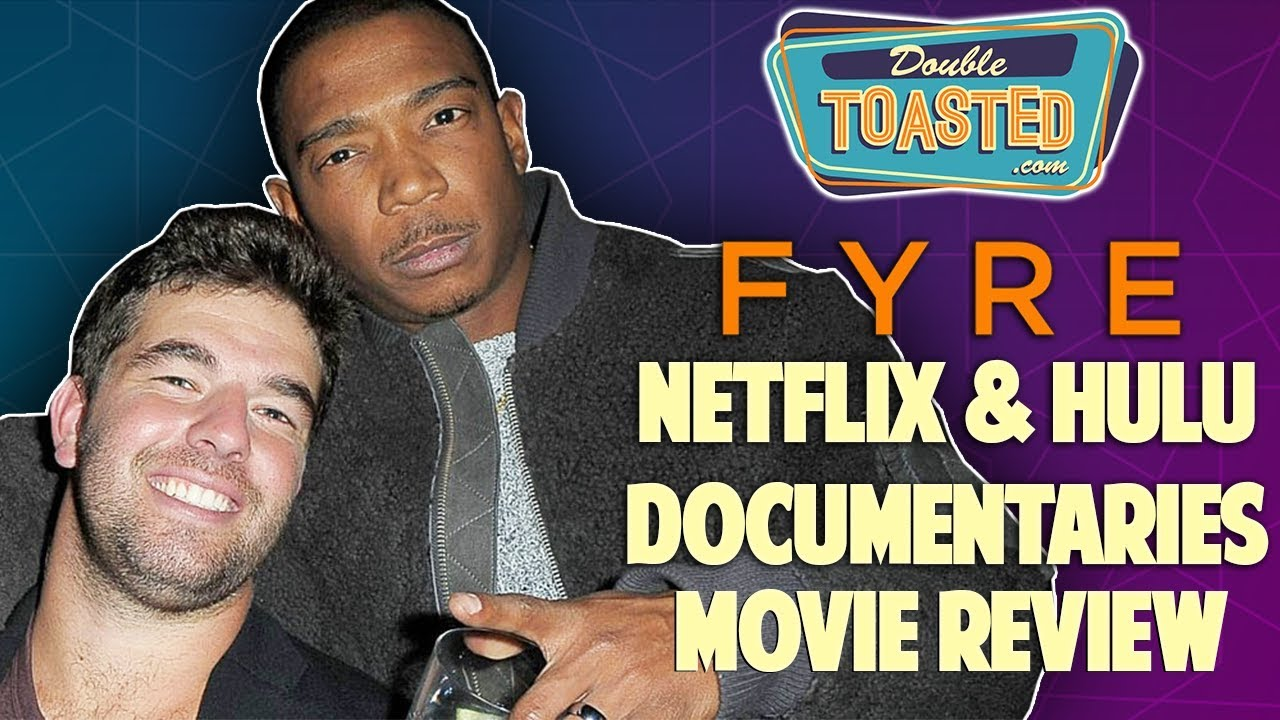 FYRE FEST DOCUMENTARY - NETFLIX OR HULU?
