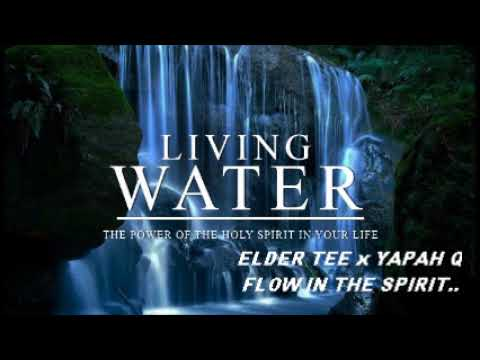 Flow In The Spirit  Featuring: ELDER TEE & YAPAH Q