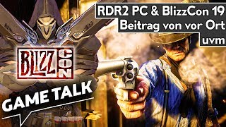 Game Talk #42 | Red Dead Redemption 2 auf dem PC, BlizzCon 2019: Bilder & Videos von vor Ort