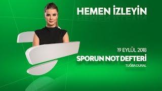 Sporun Not Defteri 19 Eylül 2018