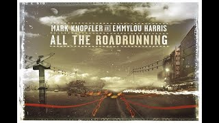 MARK KNOPFLER & EMMYLOU HARRIS - 'All The Roadrunning' (2006) 1080 HD.