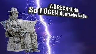 ABRECHNUNG: So LÜGEN deutsche Medien