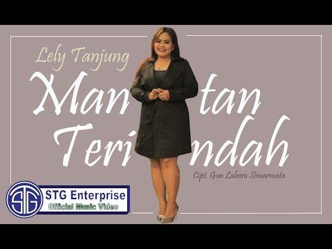 MANTAN TERINDAH (Official Music Video) Lely Tanjung