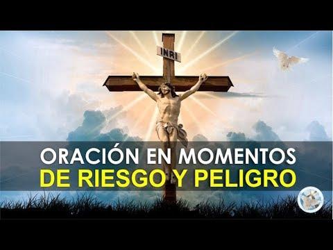 ORACIÓN PARA PEDIR A DIOS SU PROTECCIÓN EN MOMENTOS DE RIESGO Y PELIGRO