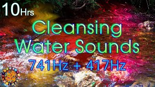 Chakra Cleansing Solfeggio Pure Tone 741 Hz + 417 Hz With Water Sounds - Sleep Meditation