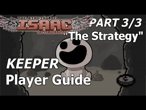 "KEEPER Boot Camp, Part 3 of 3 ""The Strategy"" ► The Binding of Isaac: Afterbirth [GUIDE]"