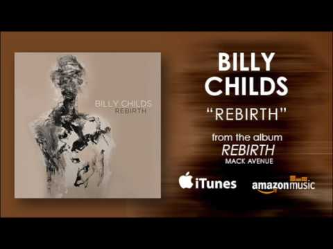 "Billy Childs - ""Rebirth"""