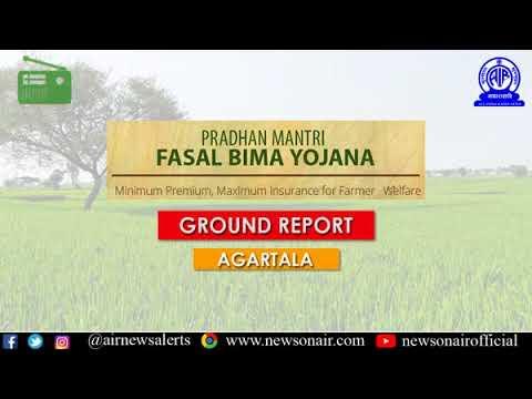 Pradhan Mantri Fasal Bima Yojana: Ground Report from Agartala