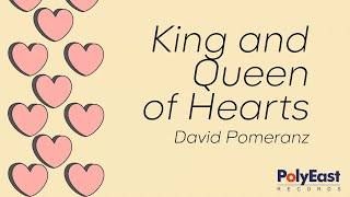 David Pomeranz - King And Queen Of Hearts - (Official Lyric)