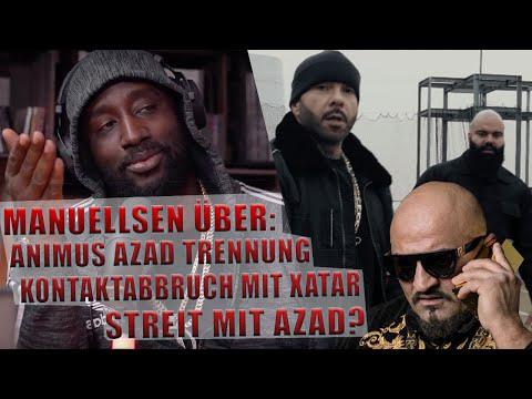 Manuellsen: Antwort auf TRENNUNG von ANIMUS & AZAD - Streit mit Azad?   Kontaktabbruch mit XATAR!?