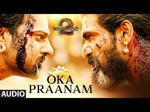 Oka Praanam Full Song Audio | Baahubali 2 | Prabhas, Anushka, Rana, Tamannaah, SS Rajamouli