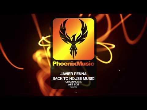 Javier Penna - Back To House Music (Original Mix Web Edit) [Phoenix Music]
