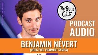 BENJAMIN NÉVERT, HORMONES DE CROISSANCE ET HYPERSENSIBILITÉ — THE BOYS CLUB EP.17