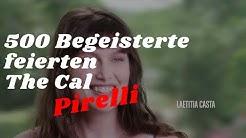 Pirelli: 500 Begeisterte feierten The Cal