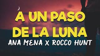 Ana Mena, Rocco Hunt - A Un Paso De La Luna [Letra/Lyrics] HD | Cuando pienso en ti yo sonrío 🎵🥰😘