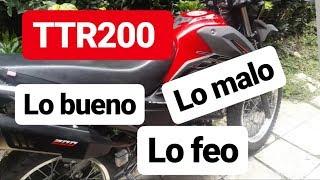 TTR200. Lo bueno, lo malo y lo feo