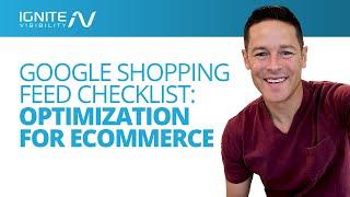 Google Shopping Feed Checklist: Optimization For Ecommerce