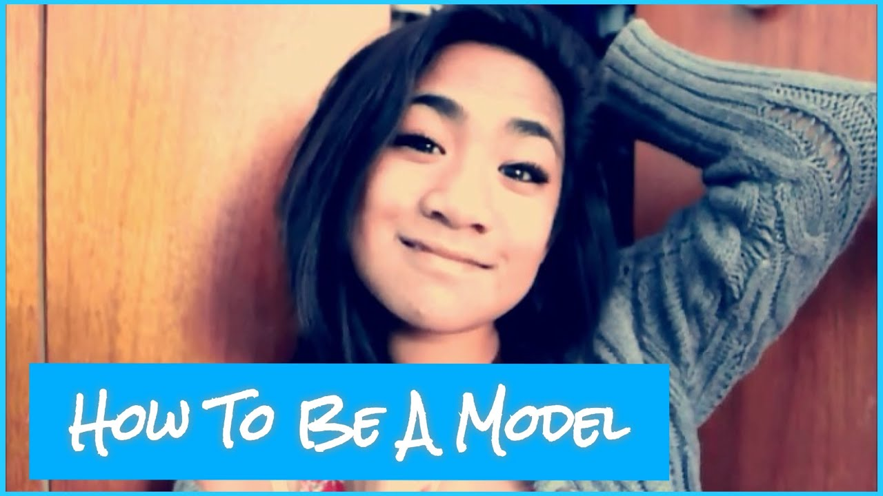 How To: Be A Model
