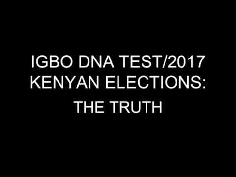 THE TRUTH ABOUT: IGBO DNA TEST & 2017 KENYAN PRESIDENTIAL EL