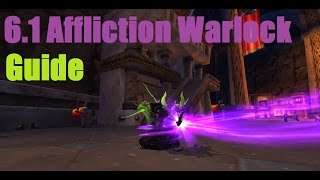 6.1 Affliction Warlock Guide [Outdated]
