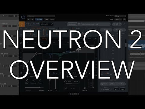 iZotope NEUTRON 2 - Review & Overview of Features
