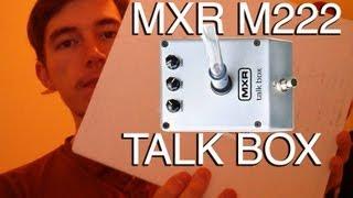 MXR M222 Talk Box Review